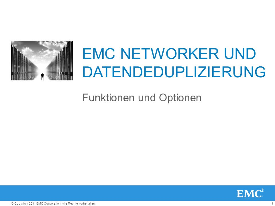1© Copyright 2011 EMC Corporation.Alle Rechte vorbehalten.