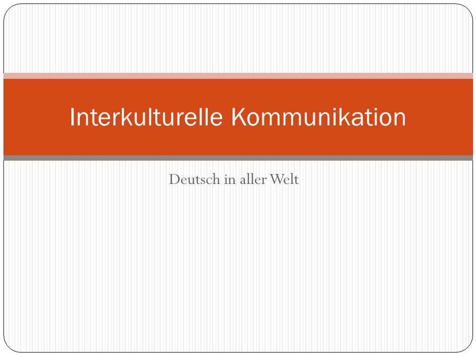 Deutsch in aller Welt Interkulturelle Kommunikation
