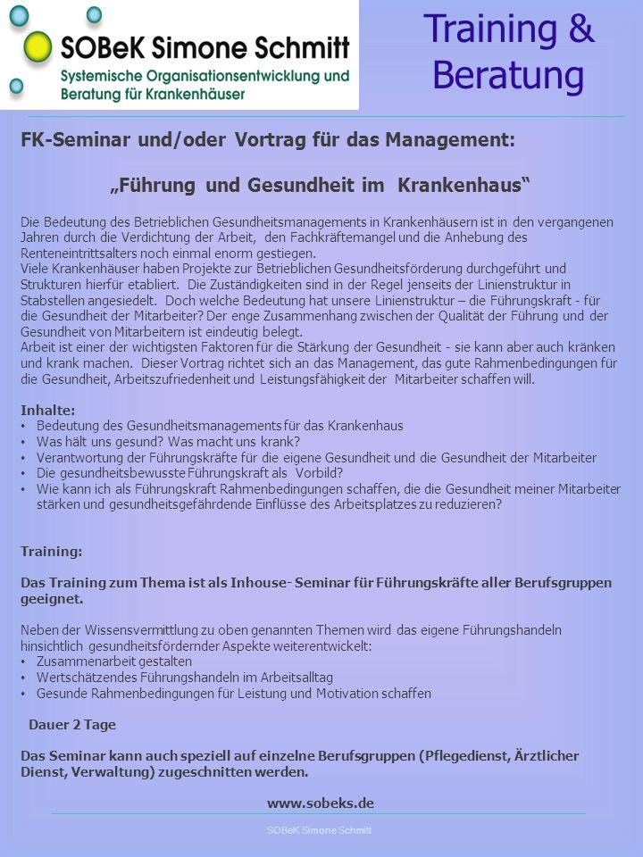 SOBeK Simone Schmitt FK-Seminar und/oder Vortrag für das Management: Führung und Gesundheit im Krankenhaus Die Bedeutung des Betrieblichen Gesundheits