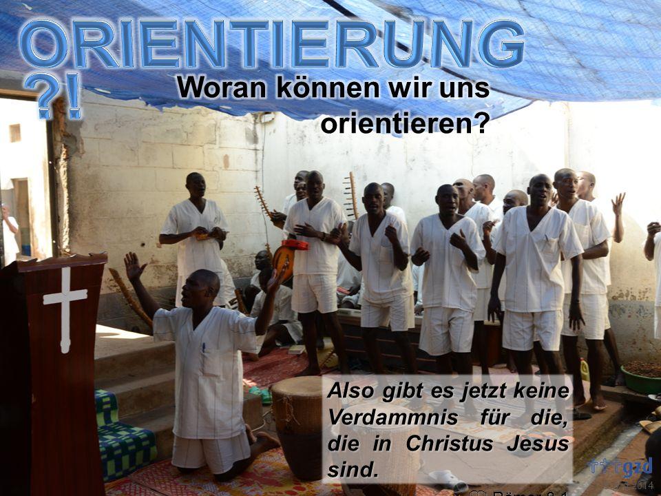 gzd 2014 Also gibt es jetzt keine Verdammnis für die, die in Christus Jesus sind. Römer 8,1 Römer 8,1