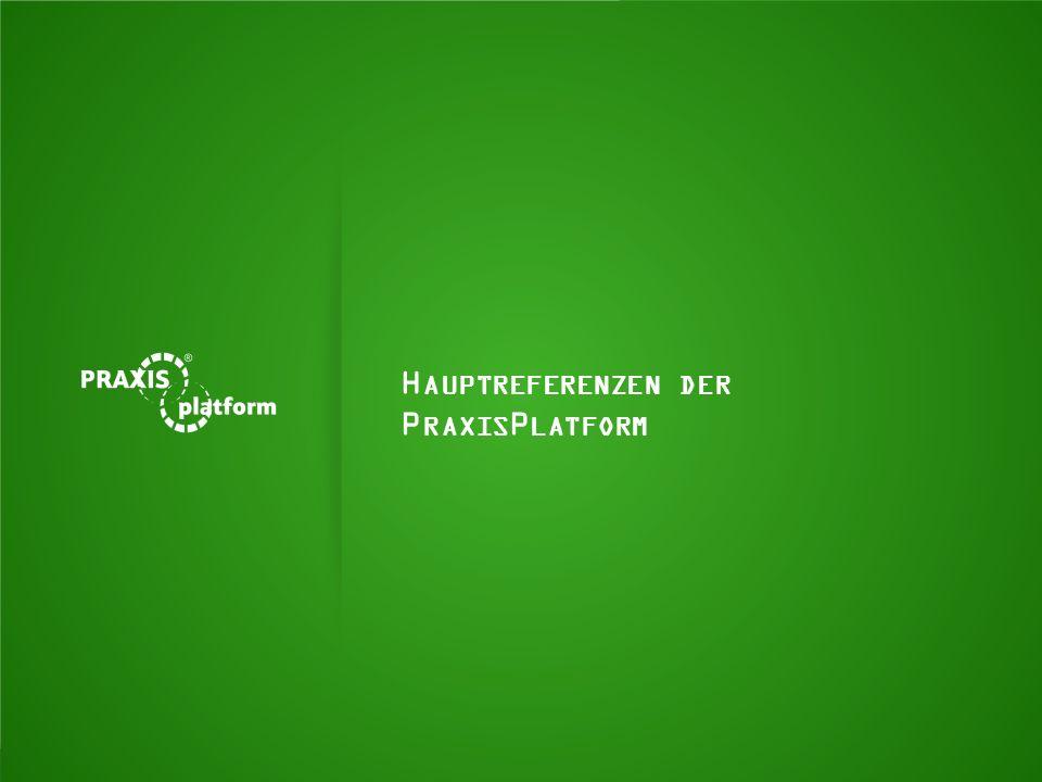 H AUPTREFERENZEN DER P RAXIS P LATFORM