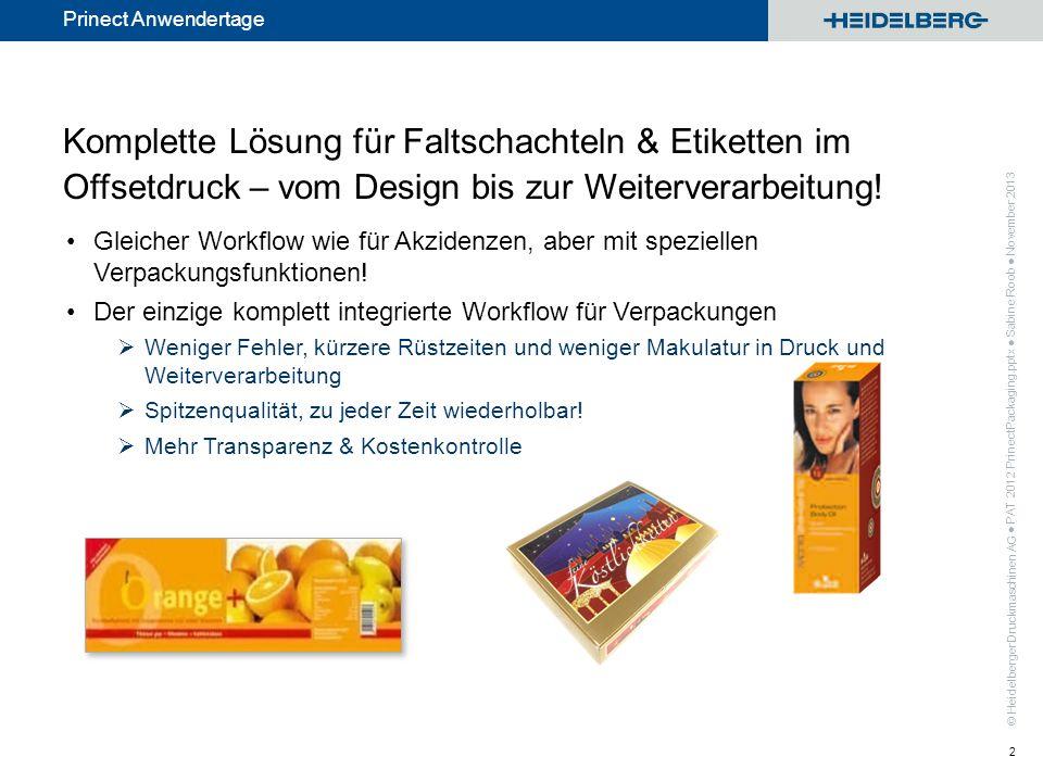 © Heidelberger Druckmaschinen AG Prinect Anwendertage Komplette Lösung für Faltschachteln & Etiketten im Offsetdruck – vom Design bis zur Weiterverarb
