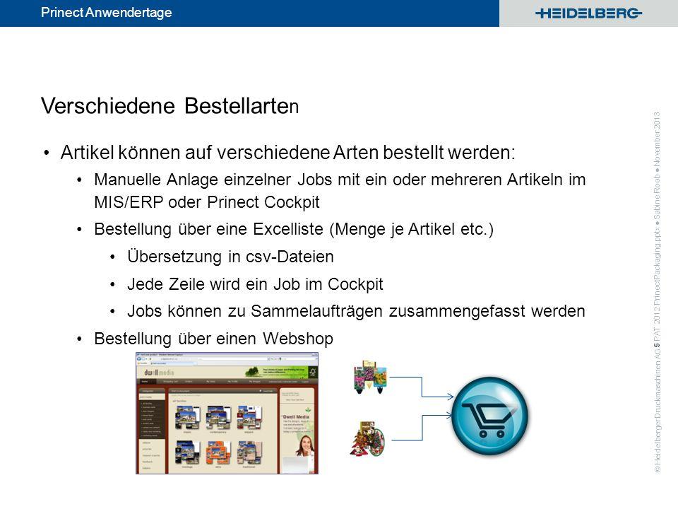© Heidelberger Druckmaschinen AG Prinect Anwendertage Verschiedene Bestellarte n Artikel können auf verschiedene Arten bestellt werden: Manuelle Anlag