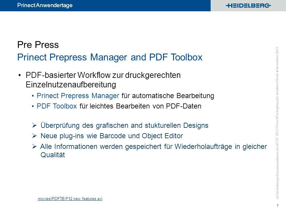 © Heidelberger Druckmaschinen AG Prinect Anwendertage Pre Press Prinect Prepress Manager and PDF Toolbox PDF-basierter Workflow zur druckgerechten Ein