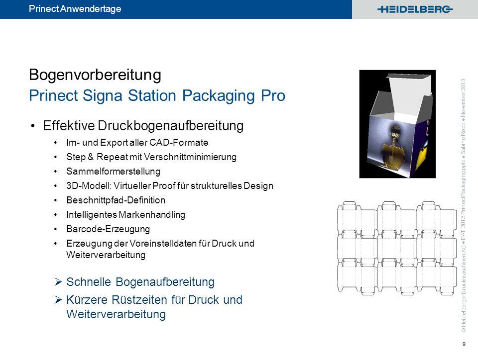 © Heidelberger Druckmaschinen AG Prinect Anwendertage Bogenvorbereitung Prinect Signa Station Packaging Pro Effektive Druckbogenaufbereitung Im- und E
