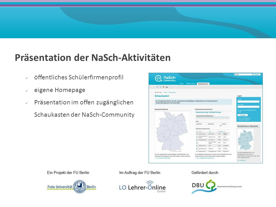 Suche nach anderen NaSch öffentliche Datenbank mit Filterfunktion filtern nach Branche, Bundesland, Postleitzahl Kontaktdaten nach Login sichtbar