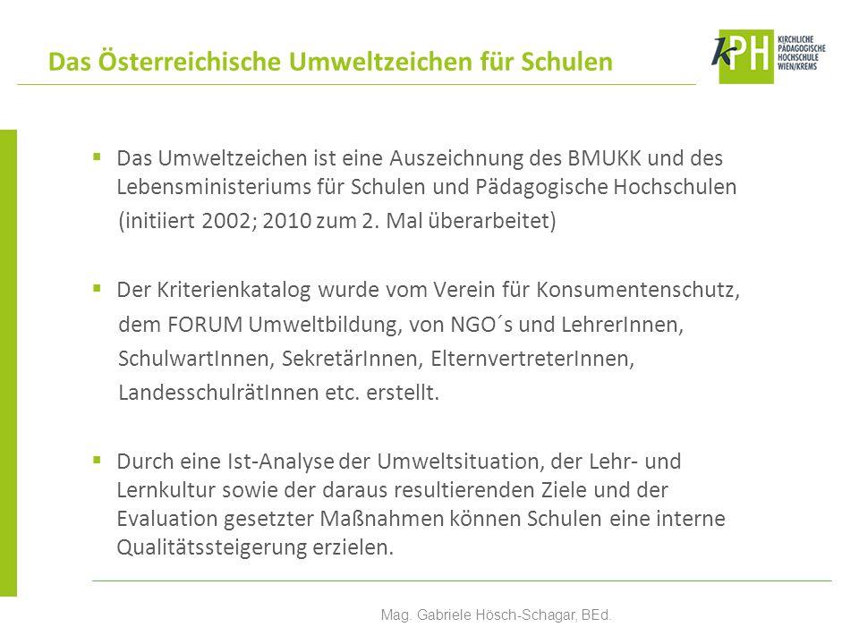 Das Umweltzeichen ist eine Auszeichnung des BMUKK und des Lebensministeriums für Schulen und Pädagogische Hochschulen (initiiert 2002; 2010 zum 2.