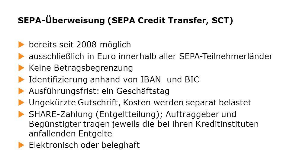 bereits seit 2008 möglich ausschließlich in Euro innerhalb aller SEPA-Teilnehmerländer Keine Betragsbegrenzung Identifizierung anhand von IBAN und BIC