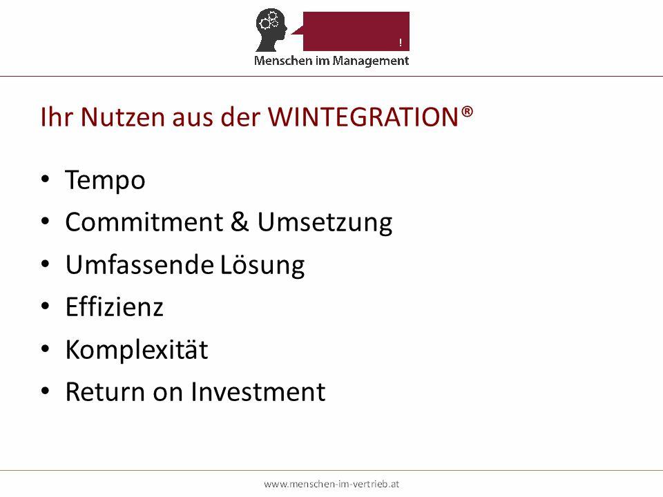 Ihr Nutzen aus der WINTEGRATION® Tempo Commitment & Umsetzung Umfassende Lösung Effizienz Komplexität Return on Investment