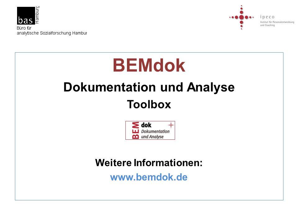 BEMdok Dokumentation und Analyse Toolbox Weitere Informationen: www.bemdok.de