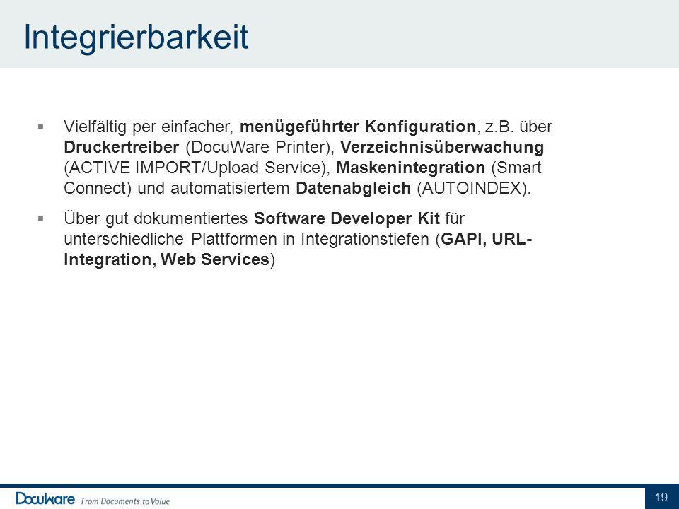 Integrierbarkeit Vielfältig per einfacher, menügeführter Konfiguration, z.B. über Druckertreiber (DocuWare Printer), Verzeichnisüberwachung (ACTIVE IM