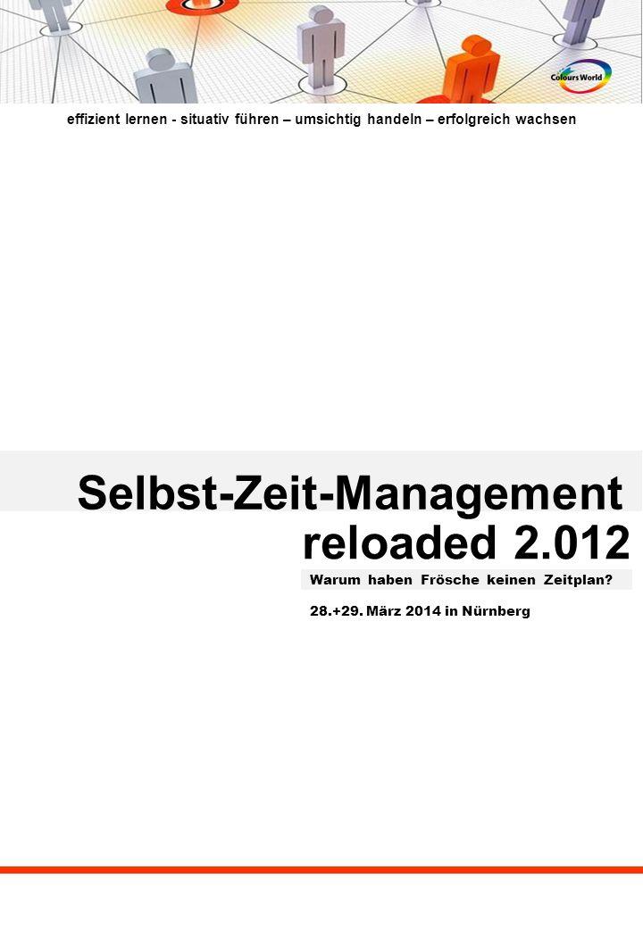 effizient lernen - situativ führen – umsichtig handeln – erfolgreich wachsen Selbst-Zeit-Management reloaded 2.012 Warum haben Frösche keinen Zeitplan.