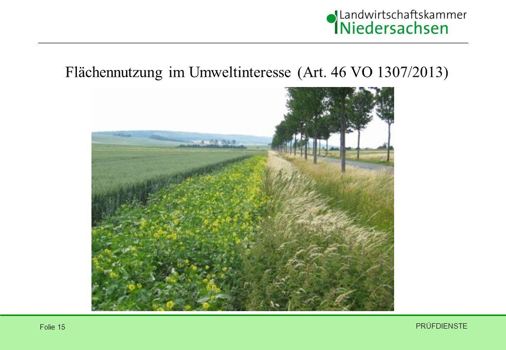 Folie 15 PRÜFDIENSTE Flächennutzung im Umweltinteresse (Art. 46 VO 1307/2013)