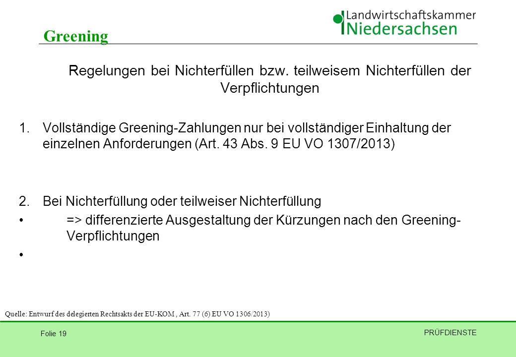 Folie 19 PRÜFDIENSTE Regelungen bei Nichterfüllen bzw. teilweisem Nichterfüllen der Verpflichtungen 1.Vollständige Greening-Zahlungen nur bei vollstän