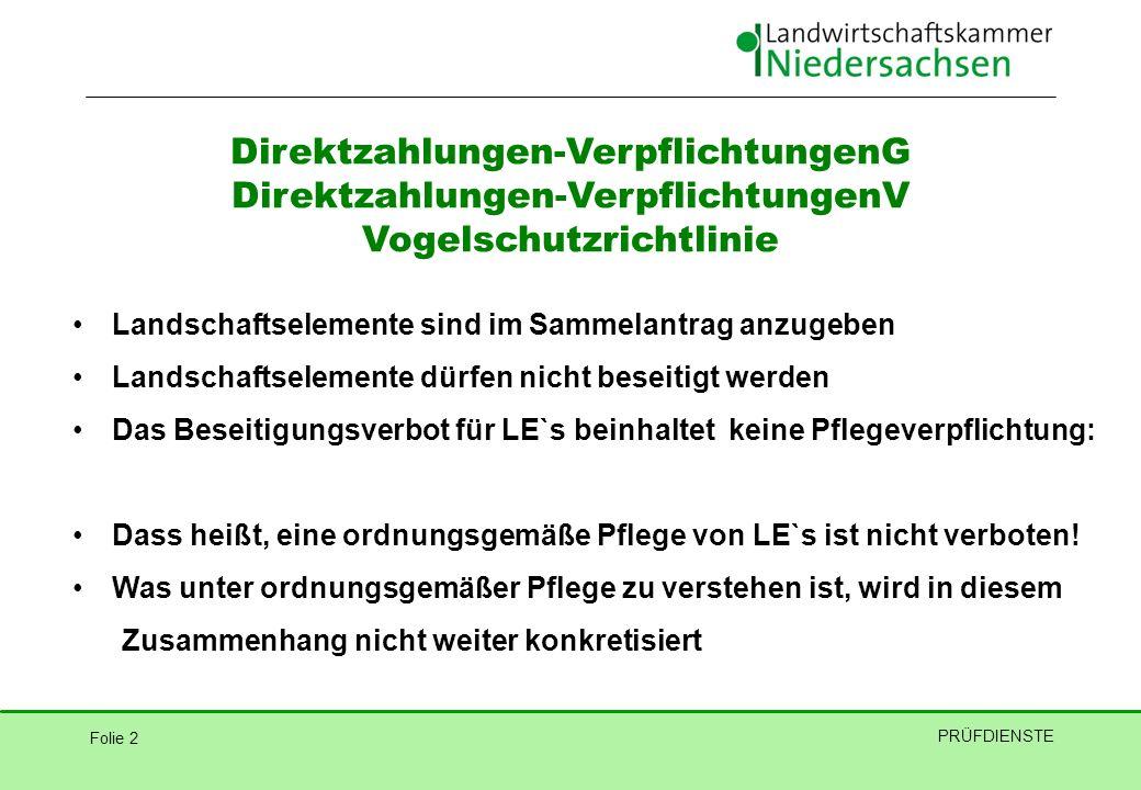Folie 2 PRÜFDIENSTE Direktzahlungen-VerpflichtungenG Direktzahlungen-VerpflichtungenV Vogelschutzrichtlinie Landschaftselemente sind im Sammelantrag a