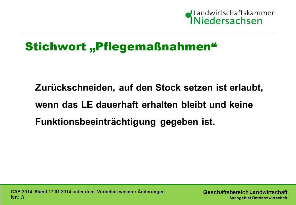 Geschäftsbereich Landwirtschaft Sachgebiet Betriebswirtschaft GAP 2014, Stand 17.01.2014 unter dem Vorbehalt weiterer Änderungen Nr.: 3 Stichwort Pfle