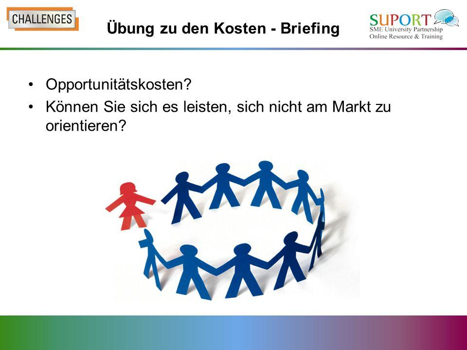 Übung zu den Kosten - Briefing Opportunitätskosten.
