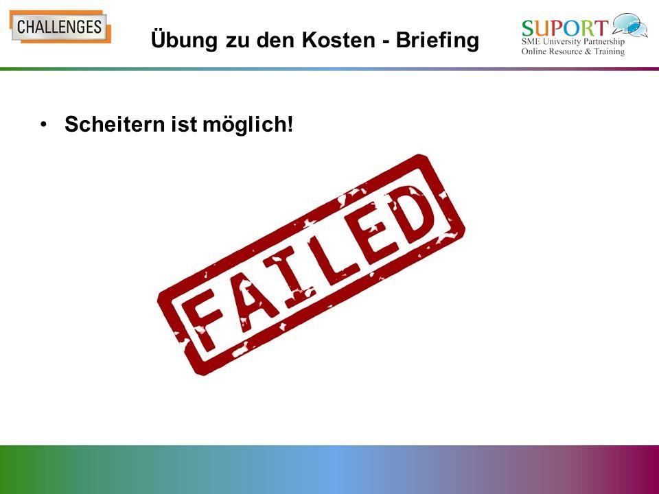 Scheitern ist möglich! Übung zu den Kosten - Briefing
