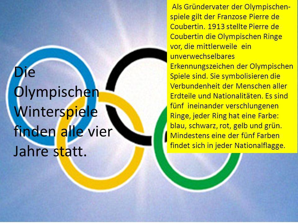Als Gründervater der Olympischen- spiele gilt der Franzose Pierre de Coubertin.
