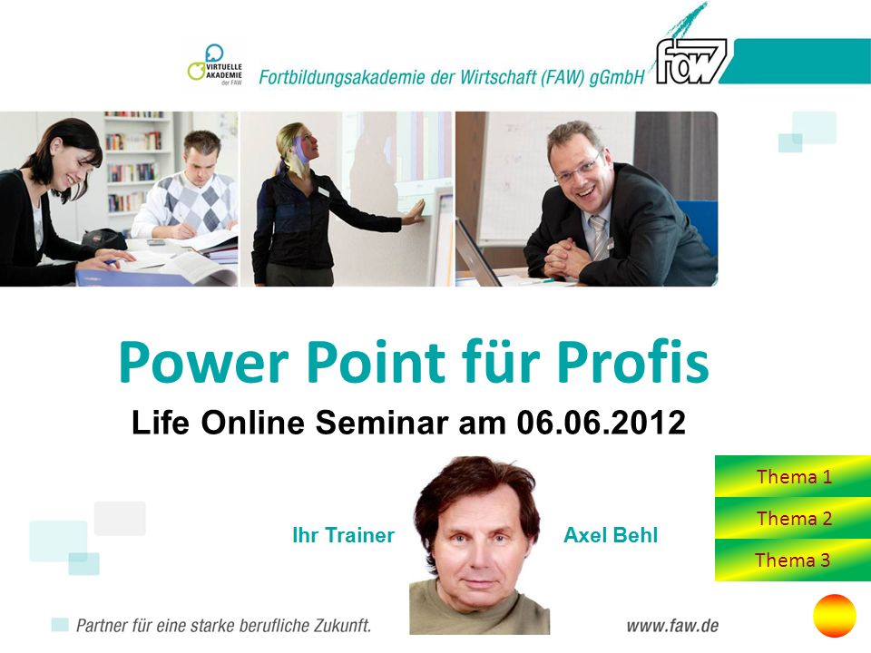 Power Point für Profis Life Online Seminar am Thema 1 Thema 2 Thema 3