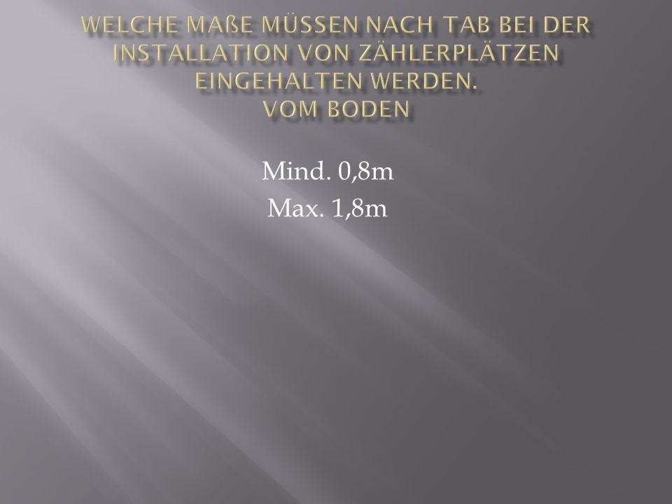 Mind. 0,8m Max. 1,8m
