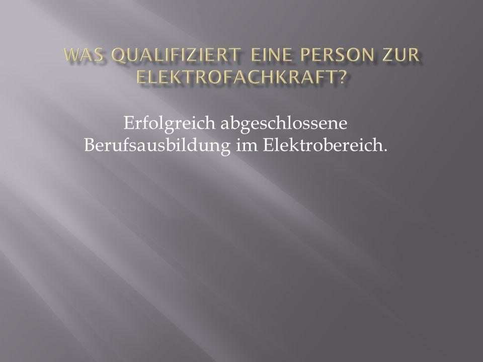 Erfolgreich abgeschlossene Berufsausbildung im Elektrobereich.