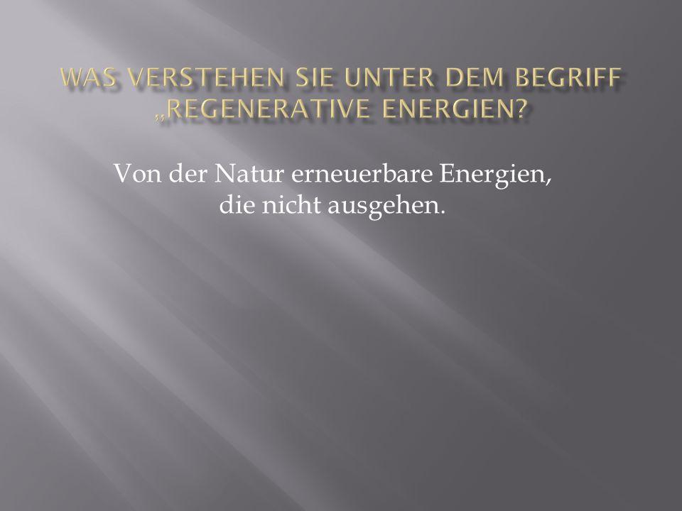 Von der Natur erneuerbare Energien, die nicht ausgehen.