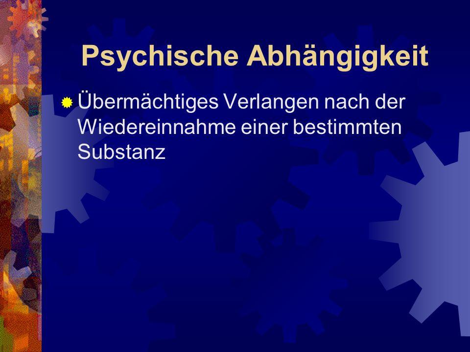 Abhängigkeit von Halluzinogenen LSD, Psylocibin, Mescalin Halluzinogenrausch: optische Halluzinationen, Depersonalisation, Ideenflucht, Affektlabilität, veränderte Wahrnehmung u.