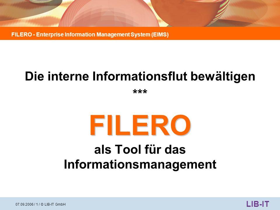 FILERO - Enterprise Information Management System (EIMS) LIB-IT 07.09.2006 / 2 / © LIB-IT GmbH Wenn jemand am Computer sitzt, heißt das in diesen Zeiten schon lange nicht mehr, dass er produktiv arbeitet … meistens sucht er nur nach elektronischen Daten.