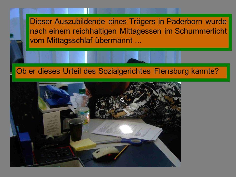Dieser Auszubildende eines Trägers in Paderborn wurde nach einem reichhaltigen Mittagessen im Schummerlicht vom Mittagsschlaf übermannt... Ob er diese