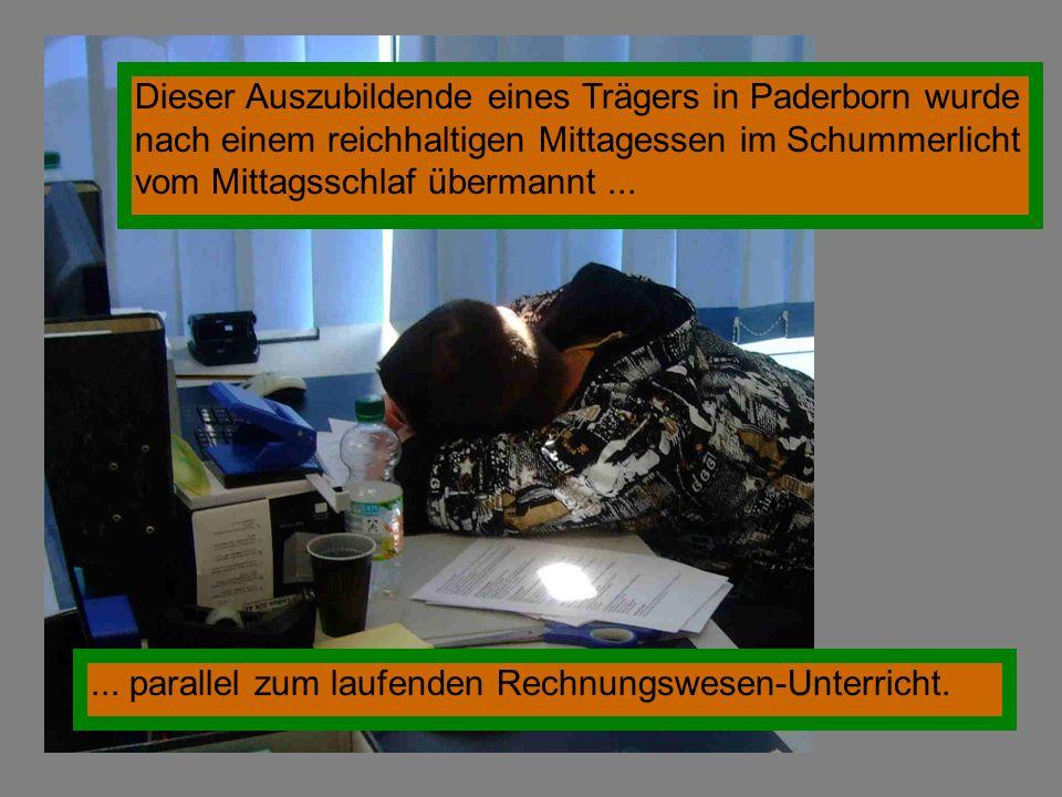 Dieser Auszubildende eines Trägers in Paderborn wurde nach einem reichhaltigen Mittagessen im Schummerlicht vom Mittagsschlaf übermannt...... parallel