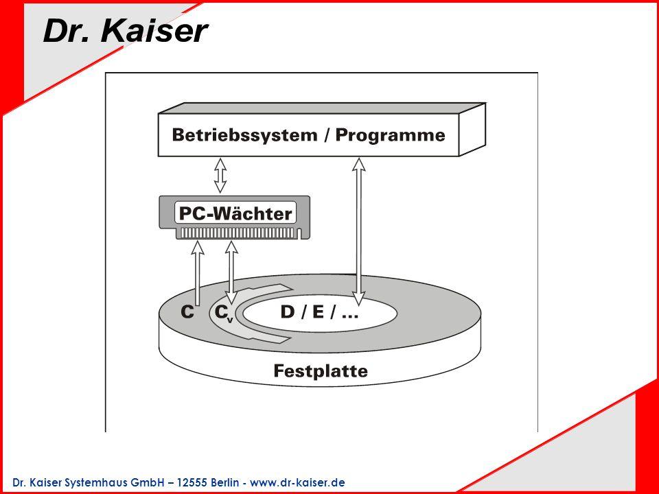 Dr. Kaiser Systemhaus GmbH – 12555 Berlin - www.dr-kaiser.de