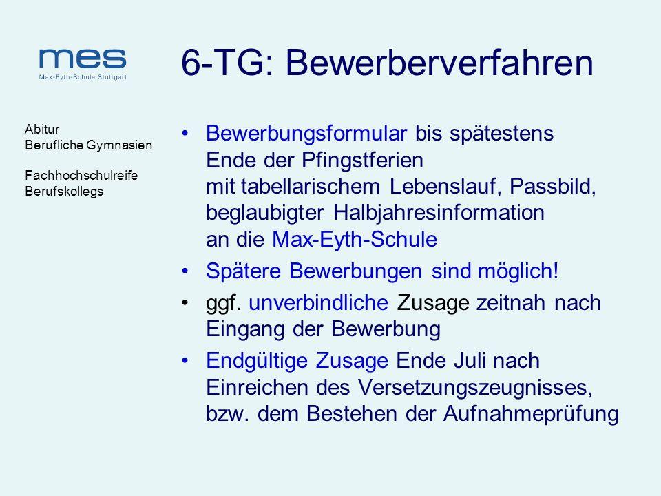 Abitur Berufliche Gymnasien Fachhochschulreife Berufskollegs 6-TG: Bewerberverfahren Bewerbungsformular bis spätestens Ende der Pfingstferien mit tabe