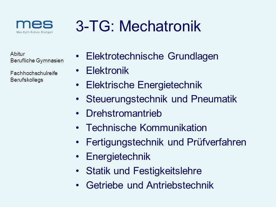 Abitur Berufliche Gymnasien Fachhochschulreife Berufskollegs 3-TG: Mechatronik Elektrotechnische Grundlagen Elektronik Elektrische Energietechnik Steu