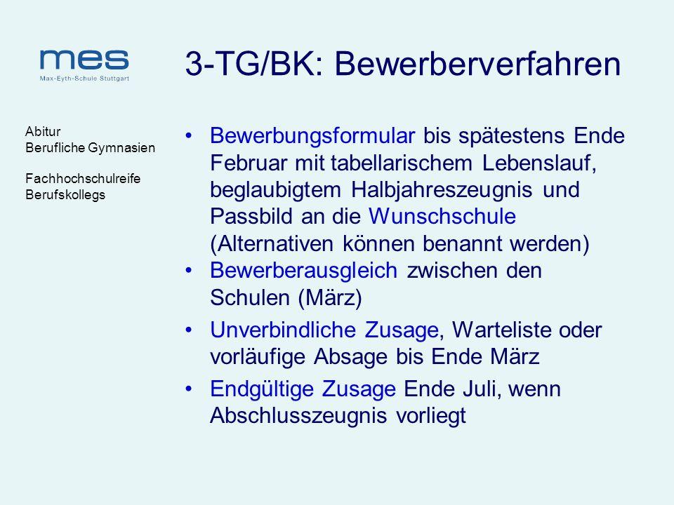 Abitur Berufliche Gymnasien Fachhochschulreife Berufskollegs 3-TG/BK: Bewerberverfahren Bewerbungsformular bis spätestens Ende Februar mit tabellarisc