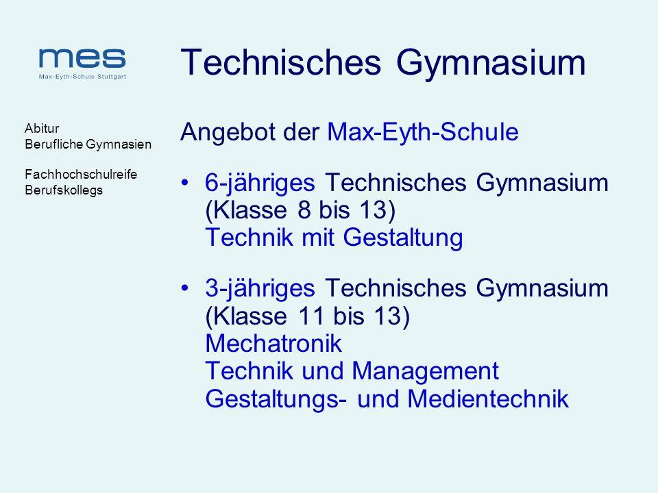 Abitur Berufliche Gymnasien Fachhochschulreife Berufskollegs Technisches Gymnasium Angebot der Max-Eyth-Schule 6-jähriges Technisches Gymnasium (Klass