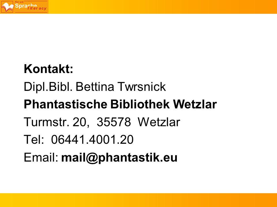 Kontakt: Dipl.Bibl. Bettina Twrsnick Phantastische Bibliothek Wetzlar Turmstr. 20, 35578 Wetzlar Tel: 06441.4001.20 Email: mail@phantastik.eu