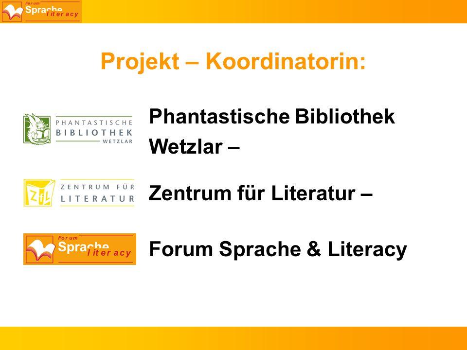 Projekt – Koordinatorin: Phantastische Bibliothek Wetzlar – Zentrum für Literatur – Forum Sprache & Literacy
