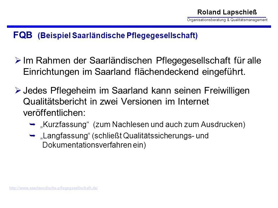 Roland Lapschieß Organisationsberatung & Qualitätsmanagement FQB (Beispiel Saarländische Pflegegesellschaft) Im Rahmen der Saarländischen Pflegegesell