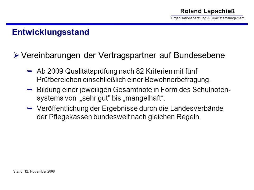 Roland Lapschieß Organisationsberatung & Qualitätsmanagement Entwicklungsstand Vereinbarungen der Vertragspartner auf Bundesebene Ab 2009 Qualitätsprü