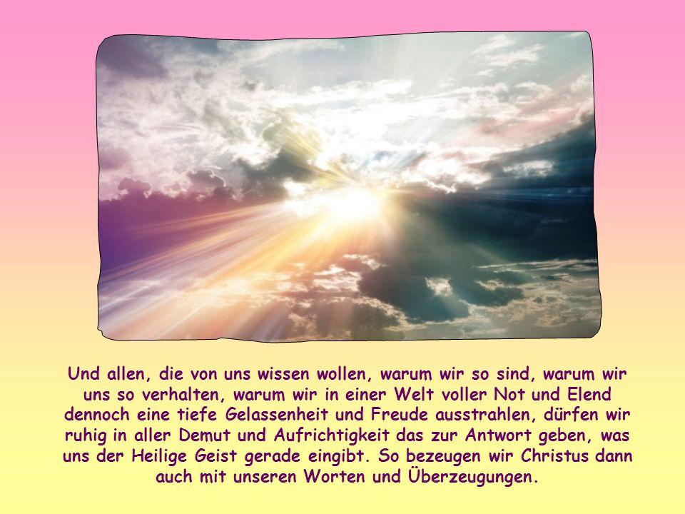Geben wir dieses Zeugnis ganz besonders durch die gegenseitige Liebe unter uns, durch unsere Einheit, damit der Friede und die wahre Freude, die Jesus