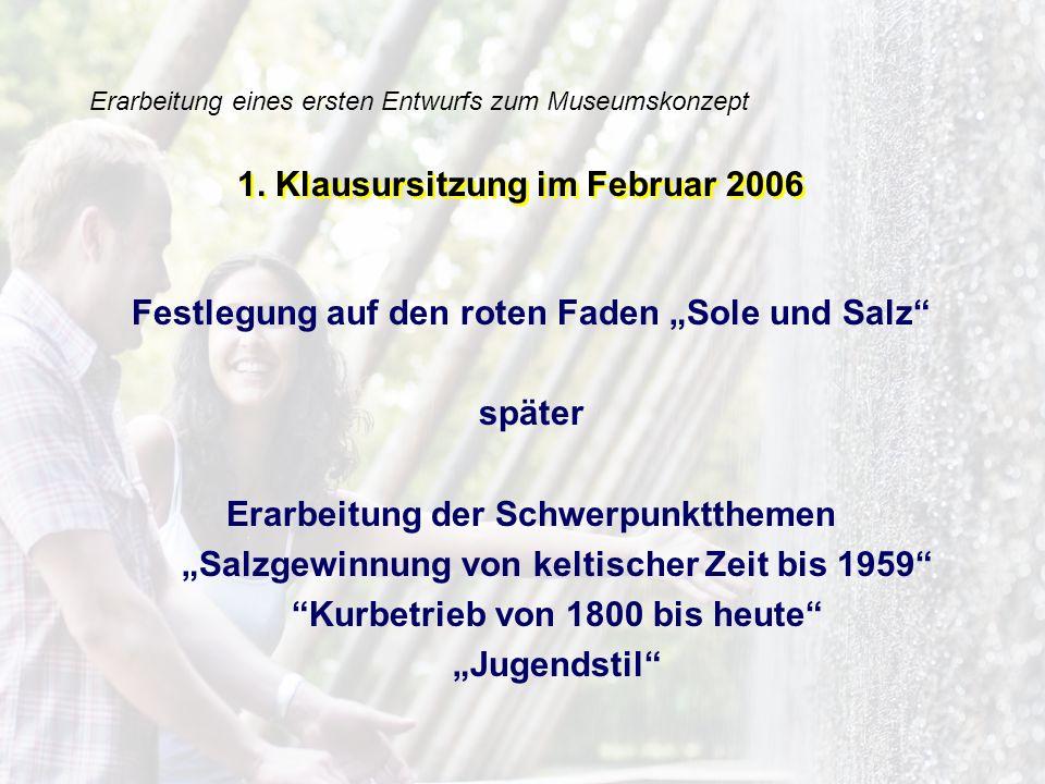 Erarbeitung eines ersten Entwurfs zum Museumskonzept Detaillierte Ausarbeitung des Konzepts Rücksprachen mit dem Hessischen Museumsverband Geführte Besuche in umliegenden Regionalmuseen Mehrere Klausursitzungen zwischen September 2006 und Juni 2007 Mehrere Klausursitzungen zwischen September 2006 und Juni 2007