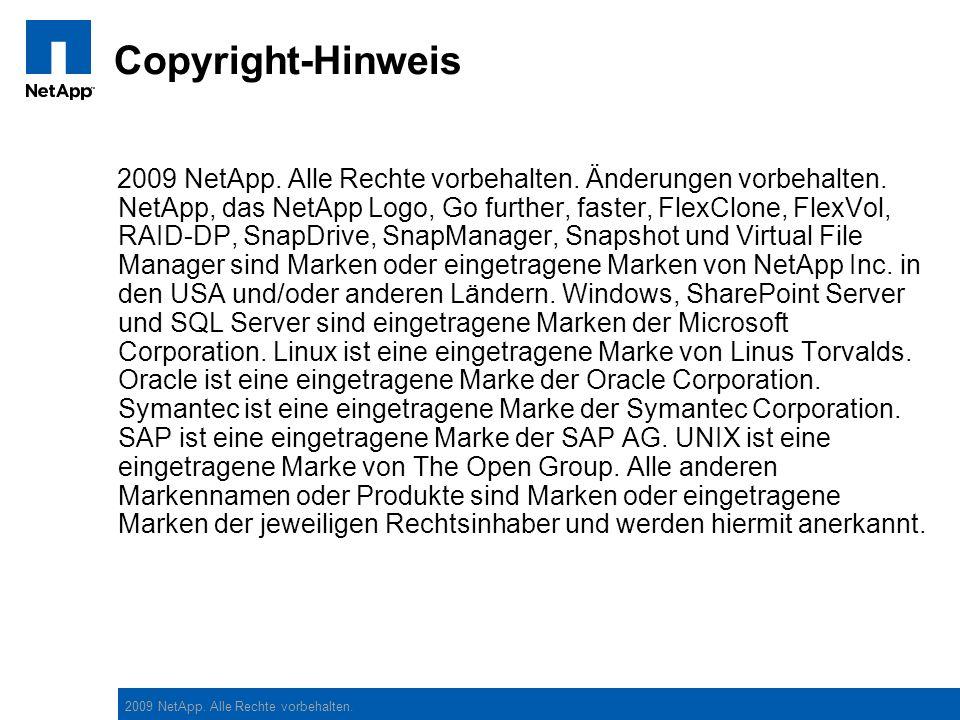 2009 NetApp.Alle Rechte vorbehalten. Copyright-Hinweis 2009 NetApp.