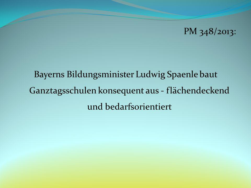 PM 348/2013: Bayerns Bildungsminister Ludwig Spaenle baut Ganztagsschulen konsequent aus - flächendeckend und bedarfsorientiert