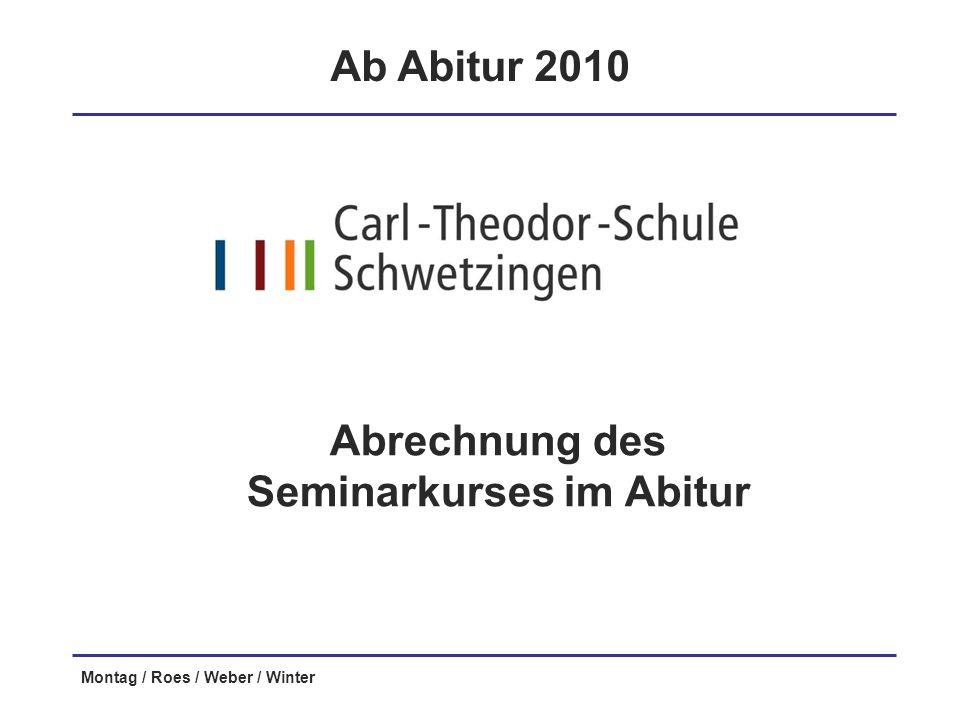 Montag / Roes / Weber / Winter Abrechnung des Seminarkurses im Abitur Ab Abitur 2010