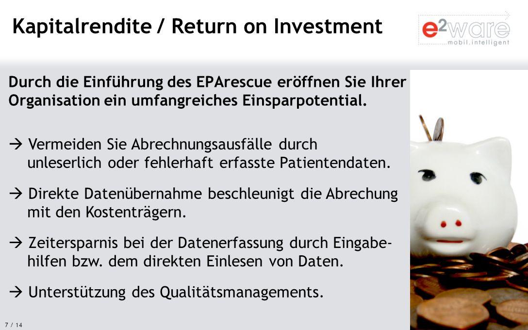 7 / 14 Durch die Einführung des EPArescue eröffnen Sie Ihrer Organisation ein umfangreiches Einsparpotential. Kapitalrendite / Return on Investment Ve