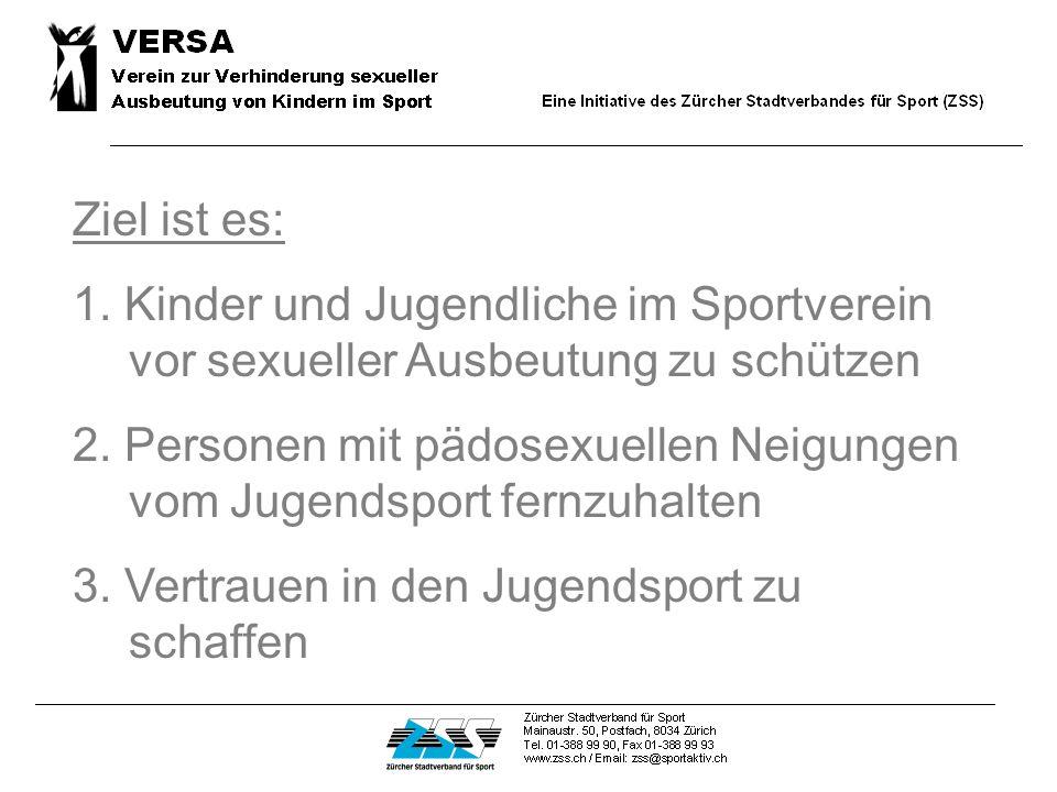 Ziel ist es: 1.Kinder und Jugendliche im Sportverein vor sexueller Ausbeutung zu schützen 2.