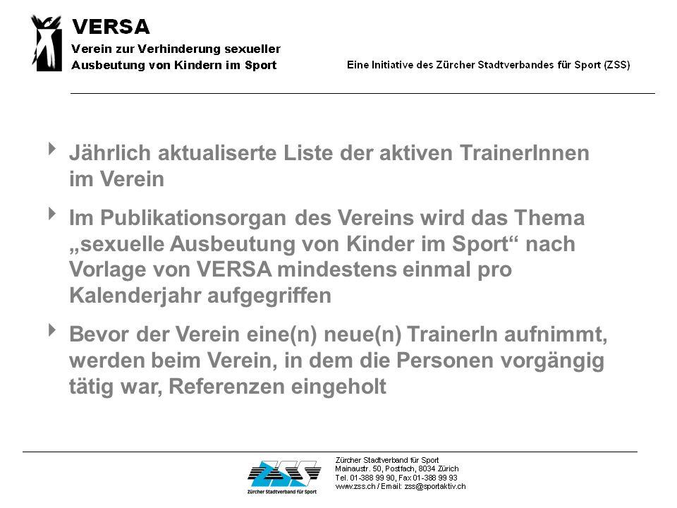 Selbständige und automatische Abgabe der VERSA- Merkblätter an die Eltern der im Verein trainierenden Kindern und Jugendlichen Alle im Verein heute un