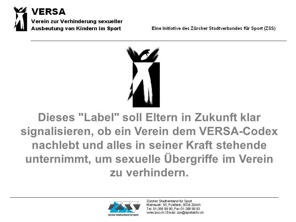 Dieses Label soll Eltern in Zukunft klar signalisieren, ob ein Verein dem VERSA-Codex nachlebt und alles in seiner Kraft stehende unternimmt, um sexuelle Übergriffe im Verein zu verhindern.