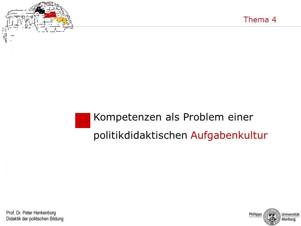 Thema 4 Kompetenzen als Problem einer politikdidaktischen Aufgabenkultur